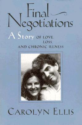 Final Negotiations: A Story of Love, and Chronic Illness - Ellis, Carolyn
