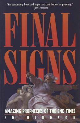 Final Signs - Hindson, Edward E, Dr., D.Phil.