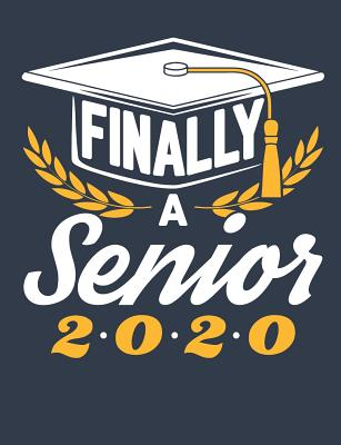 Finally A Senior 2020: Class Of 2020 Notebook, Blank Paperback Memory Book For Graduating Senior to write in, 150 pages, college ruled - Rhyeland Gifts