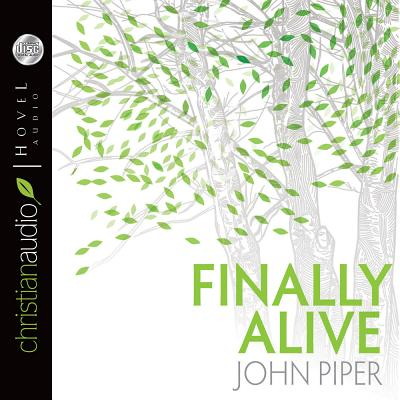 Finally Alive - Piper, John, and Todd, Raymond (Read by)