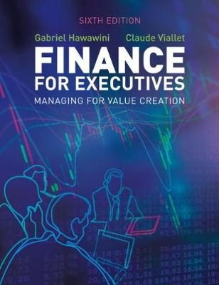 Finance for Executives: Managing for Value Creation - Hawawini, Gabriel, and Viallet, Claude
