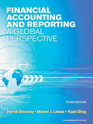 Financial Accounting and Reporting: A Global Perspective - Stolowy, Herve, and Lebas, Michel J, and Ding, Yuan