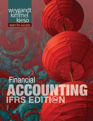 Financial Accounting: IFRS Edition - Weygandt, Jerry J., and Kimmel, Paul D., and Kieso, Donald E.