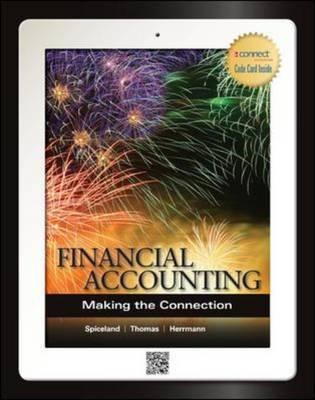 Financial Accounting: Making the Connection - Spiceland, J. David, and Thomas, Wayne M., and Herrmann, Don