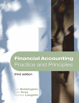 Financial Accounting: Practice and Principles - Bebbington, Jan, and Laughlin, M Richard, and Laughlin, Richard