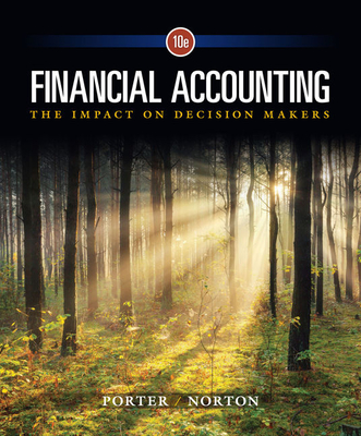 Financial Accounting: The Impact on Decision Makers - Norton, Curtis L., and Porter, Gary A.