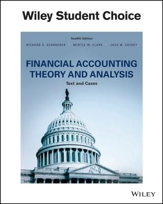 Financial Accounting Theory and Analysis: Text and Cases - Schroeder, Richard G