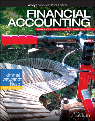 Financial Accounting: Tools for Business Decision Making - Kimmel, Paul D, and Weygandt, Jerry J, and Kieso, Donald E