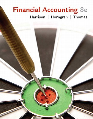 Financial Accounting - Harrison, Walter T, Jr., and Horngren, Charles T, and Thomas, C William