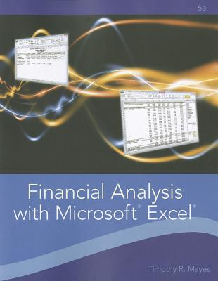 Financial Analysis with Microsoft Excel - Mayes, Timothy R, and Shank, Todd M
