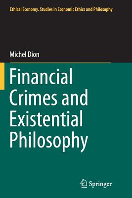 Financial Crimes and Existential Philosophy - Dion, Michel