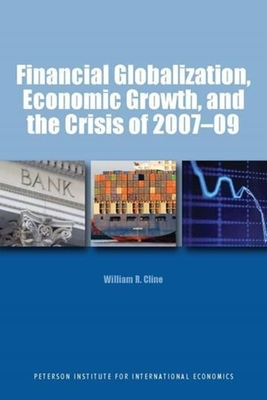 Financial Globalization, Economic Growth, and the Crisis of 2007-09 - Cline, William