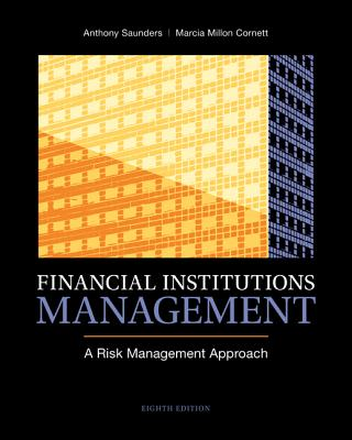 Financial Institutions Management: A Risk Management Approach - Saunders, Anthony, and Cornett, Marcia Millon