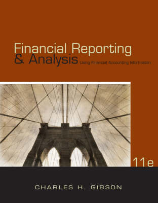 Financial Reporting & Analysis: Using Financial Accounting Information - Gibson, Charles H
