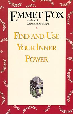 Find and Use Your Inner Power - Fox, Emmet