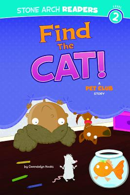 Find the Cat!: A Pet Club Story - Hooks, Gwendolyn