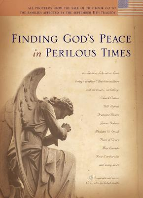 Finding God's Peace in Perilous Times - Lucado, Max, and Graham, Billy, and Colson, Charles W