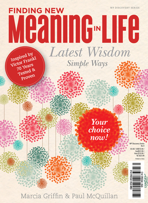 Finding New Meaning in Life - Griffin, Marcia, and McQuillan, Paul