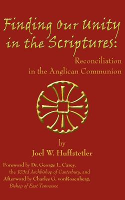Finding Our Unity in the Scriptures - Huffstetler, Joel W