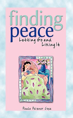 Finding Peace, 3e: Letting Go and Liking It - Coxe, Paula Peisner