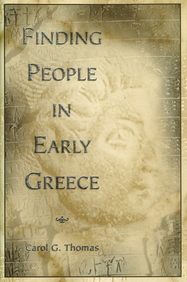 Finding People in Early Greece - Thomas, Carol G
