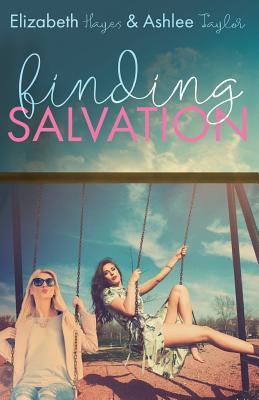 Finding Salvation - Hayes, Elizabeth, and Taylor, Ashlee