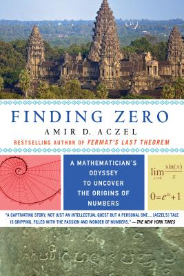 Finding Zero: A Mathematician's Odyssey to Uncover the Origins of Numbers - Aczel, Amir D, PhD