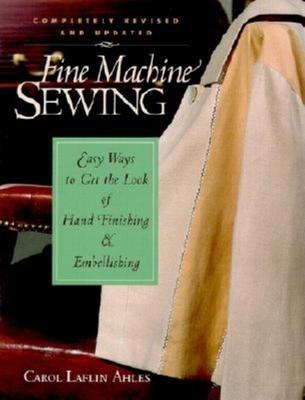 Fine Machine Sewing - Ahles, Carol Laflin