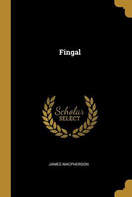 Fingal - MacPherson, James