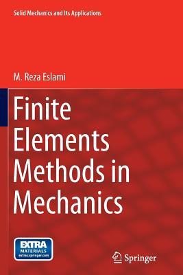 Finite Elements Methods in Mechanics - Eslami, M Reza