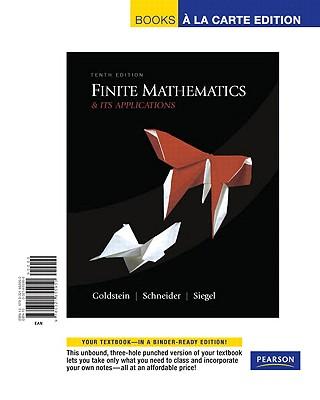 Finite Mathematics & Its Applications, Books a la Carte Edition - Goldstein, Larry J, and Schneider, David I, and Siegel, Martha J
