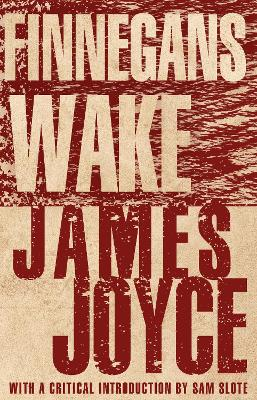 Finnegans Wake - Joyce, James, and Slote, Sam (Introduction and notes by)