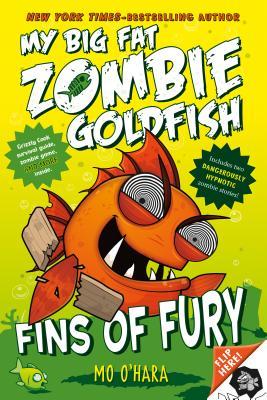 Fins of Fury: My Big Fat Zombie Goldfish - O'Hara, Mo