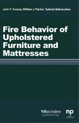 Fire Behavior of Upholstered Furniture and Mattresses - Krasny, John