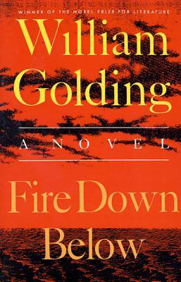 Fire Down Below - Golding, William, Sir