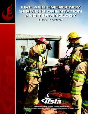 Fire & Emergency Services Orientation & Terminology - IFSTA