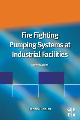 Fire Fighting Pumping Systems at Industrial Facilities - Nolan, Dennis P