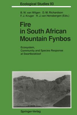 Fire in South African Mountain Fynbos: Ecosystem, Community and Species Response at Swartboskloof - Wilgen, Brian W Van (Editor), and Richardson, David M (Editor), and Kruger, Frederick J (Editor)