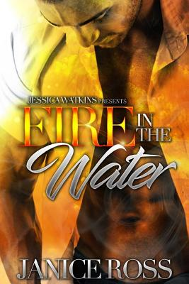 Fire in the Water - Ross, Janice