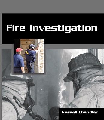 Fire Investigation - Chandler, Russell K