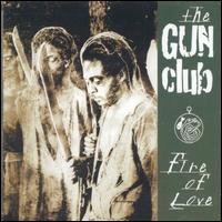 Fire of Love [Bonus Track] - The Gun Club