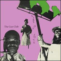Fire of Love [Deluxe] - The Gun Club