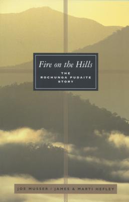 Fire on the Hills: The Rochunga Pudaite Story - Musser, Joe, and Hefley, James C, and Hefley, Marti