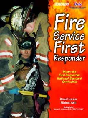 Fire Service First Responder - Limmer, Daniel, and Grill, Mike, and Grill, Michael