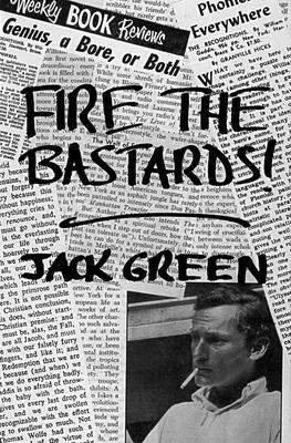 Fire the Bastards! - Green, Jack, and Moore, Steven (Introduction by), and Moore, Steven (Designer)