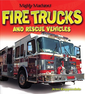 Fire Trucks and Rescue Vehicles - Coppendale, Jean