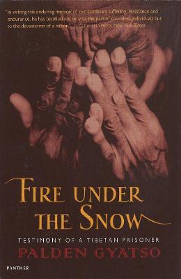 Fire Under the Snow: Testimony of a Tibetan Prisoner - Gyatso, Palden, and Palden Gyatso