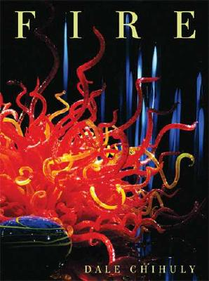 Fire - Chihuly, Dale