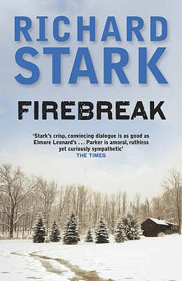 Firebreak: A Parker Novel - Stark, Richard