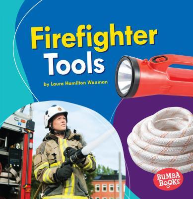 Firefighter Tools - Waxman, Laura Hamilton